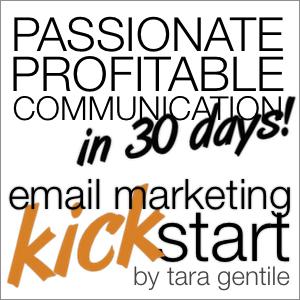 Email Marketing Kick Start: 30 Days to Passionate, Profitable Communication